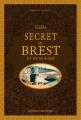 Couverture Guide secret de Brest et de sa rade Editions Ouest-France 2019