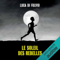 Couverture Le soleil des rebelles Editions Audible studios 2018
