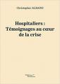 Couverture Hospitaliers : Témoignages au coeur de la crise Editions Baudelaire 2021