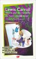 Couverture Alice au Pays des Merveilles, De l'autre côté du miroir / Tout Alice / Alice au Pays des Merveilles suivi de La traversée du miroir Editions Flammarion (GF) 2016