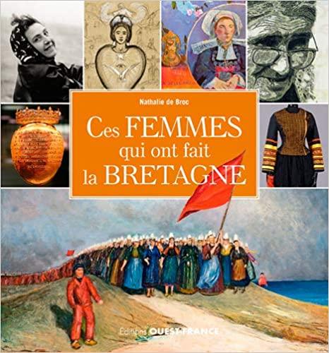 Couverture Ces femmes qui ont fait la Bretagne