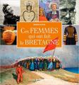 Couverture Ces femmes qui ont fait la Bretagne Editions Ouest-France 2019