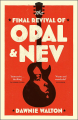 Couverture The Final Revival of Opal & Nev Editions Quercus 2021