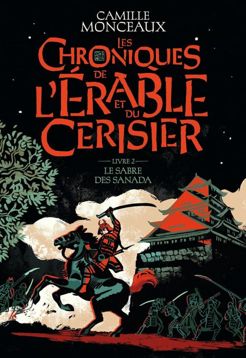 Couverture Les chroniques de l'érable et du cerisier, tome 2 : Le sabre des Sanada