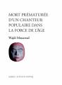 Couverture Mort prématurée d'un chanteur populaire dans la force de l'âge Editions Leméac / Actes Sud (Papiers) 2021