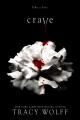 Couverture Crave / Assoiffés, tome 1 : Assoiffés Editions Entangled Publishing 2020