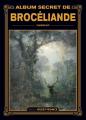 Couverture Album secret de Brocéliande Editions Ouest-France 2021