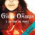 Couverture La Guilde des Ombres, tome 1 : Le don de mort, partie 1 Editions Audible studios 2021