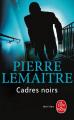 Couverture Cadres noirs Editions Le Livre de Poche 2011