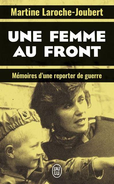 Couverture Une femme au front : Mémoires d'une reporter de guerre