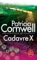 Couverture Kay Scarpetta, tome 10 : Cadavre X Editions Le Livre de Poche 2013