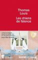 Couverture Les chiens de faience Editions de La Martinière 2021