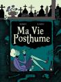 Couverture Ma vie posthume, intégrale Editions Glénat 2021