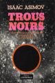 Couverture Trous noirs : L'explication scientifique de l'Univers en construction Editions L'Etincelle 1978