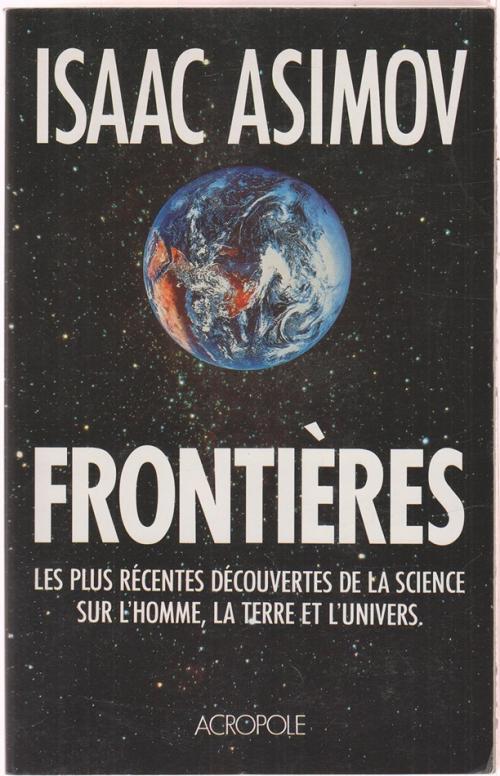 Couverture Frontières : Les plus récentes découvertes de la science sur l'homme, la terre et l'univers