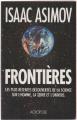 Couverture Frontières : Les plus récentes découvertes de la science sur l'homme, la terre et l'univers Editions Acropole  1991