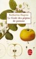Couverture Le Goût des pépins de pomme Editions Le Livre de Poche 2011