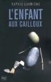 Couverture L'enfant aux cailloux Editions Fleuve 2011
