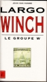 Couverture Largo Winch (Roman), tome 1 : Le Groupe W Editions Lefrancq 1996