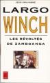 Couverture Largo Winch (Roman), tome 5 : Les Révoltés de Zamboanga Editions Lefrancq 1997
