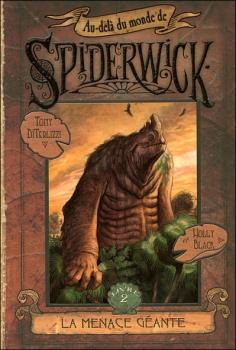 Couverture Au-delà du monde de Spiderwick, tome 2 : La menace géante