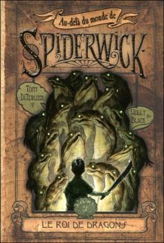 Couverture Au-delà du monde de Spiderwick, tome 3 : Le roi de Dragons