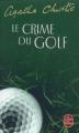 Couverture Le Crime du golf Editions Le Livre de Poche 2008