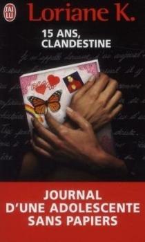 Couverture 15 ans, clandestine : Journal d'une adolescente sans papiers