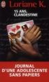 Couverture 15 ans, clandestine : Journal d'une adolescente sans papiers Editions J'ai Lu 2010
