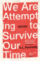 Couverture We Are Attempting to Survive Our Time Editions Vintage 2021