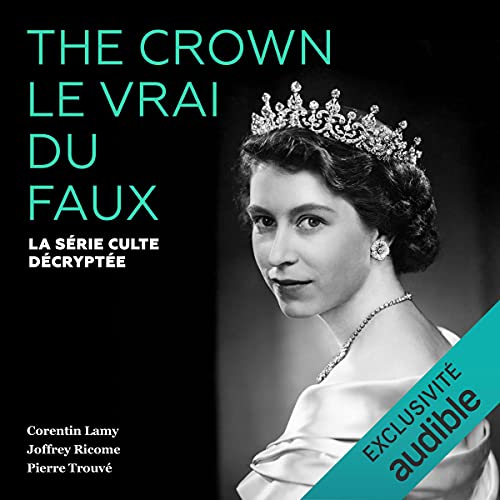 Couverture The Crown : Le vrai du faux