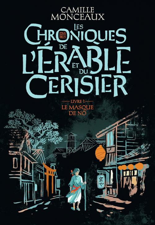 Couverture Les chroniques de l'érable et du cerisier, tome 1 : Le masque de nô