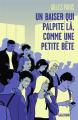 Couverture Un baiser qui palpite là, comme une petite bête Editions Gallimard  (Jeunesse) 2021