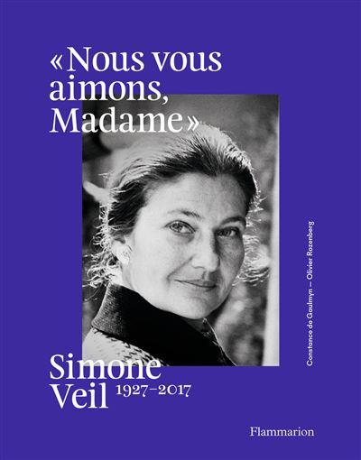 Couverture Simone Veil - 1927-2017 : ''Nous vous aimons, Madame''
