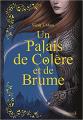 Couverture Un palais d'épines et de roses, tome 2 : Un palais de colère et de brume Editions de La Martinière (Fiction J.) 2021