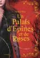 Couverture Un palais d'épines et de roses, tome 1 Editions de La Martinière (Fiction J.) 2021