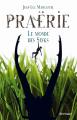 Couverture Praërie, tome 1 : Le monde des sinks Editions Scrineo (Jeune Adulte) 2014