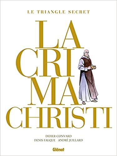 Couverture Le triangle secret : Lachrima Christi, intégrale