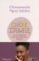 Couverture Chère Ijeawele, ou un manifeste pour une éducation féministe Editions Gallimard  2017