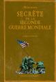 Couverture Histoire secrète de la seconde guerre mondiale Editions Ouest-France 2018