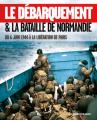 Couverture Le débarquement & la bataille de Normandie : du 6 juin 1944 à la libération de Paris Editions Ouest-France 2021