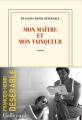 Couverture Mon maître et mon vainqueur Editions Gallimard  2021