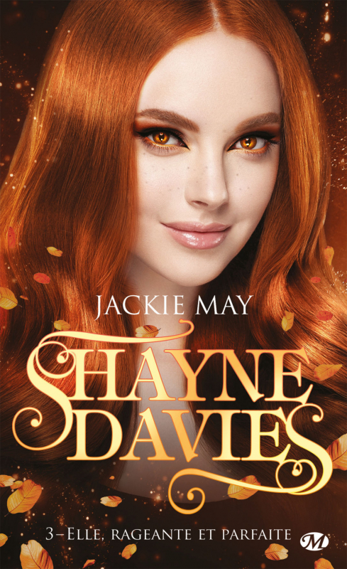 Couverture Shayne Davies, tome 3 : Elle, Rageante et Parfaite
