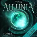 Couverture Allunia, tome 1 Editions Audible studios 2021