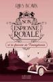 Couverture Son espionne royale, tome 4 : Son espionne royale et la fiancée de Transylvanie Editions Robert Laffont (La bête noire) 2021