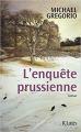 Couverture L\'enquête prussienne Editions JC Lattès 2011