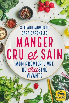 Couverture Manger cru et sain : Mon premier livre de crusine vivante