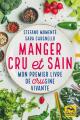 Couverture Manger cru et sain : Mon premier livre de crusine vivante Editions Macro 2020