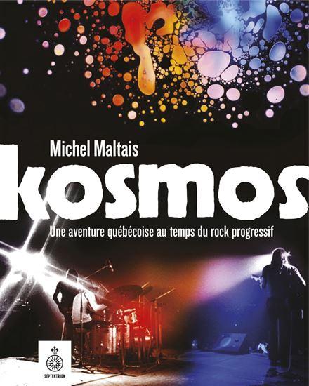 Couverture Kosmos : Une aventure québécoise au temps du rock progressif
