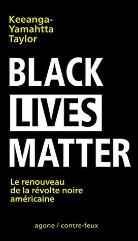 Couverture Black Lives Matter Le renouveau de la révolte noire américaine